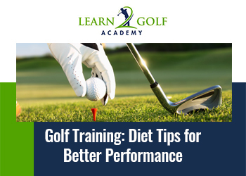 Nutrition for Golfers: Diet Tips for Better Performance