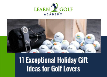 11 Exceptional Holiday Gift Ideas for Golf Lovers