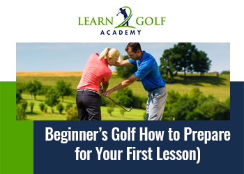 Beginner's Golf: How to Prepare for Your First Lesson