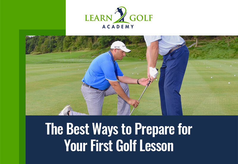 The Best Ways to Prepare for Your First Golf Lesson