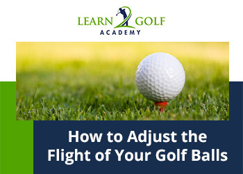 How to Hit Your Golf Ball High or Low (And When)